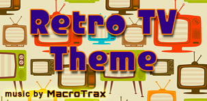 Retro TV Theme ~ Music by MacroTrax