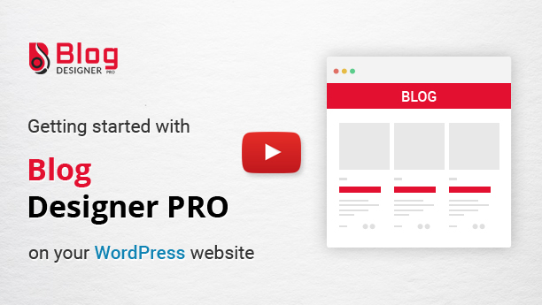 getting started with Blog Designer PRO is very easy