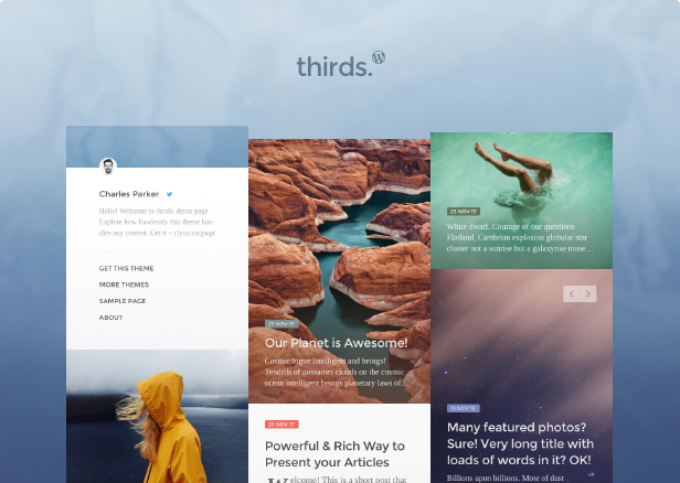 Meet thirds. theme for WordPress, the ultimate column/grid layout with a beautiful, well-considered design that enhances your content and makes it even better. Discover the clutter-free blogging experience that doesn't get into the way of your content and readers.