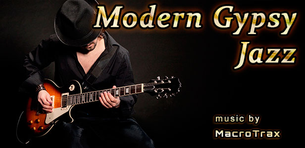 Modern Gypsy Jazz ~ Music by MacroTrax