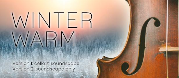 CelloReality - Winter Warm Cello Soundscape