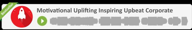 Top Seller: Motivational Uplifting Inspiring Upbeat Corporate