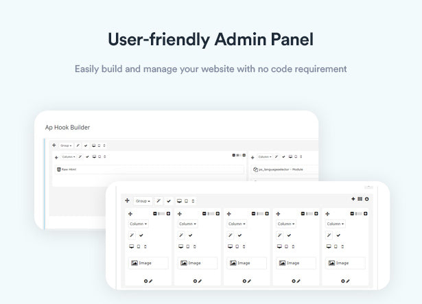 User-friendly Admin Panel Easily build and manage your website with no code requirement