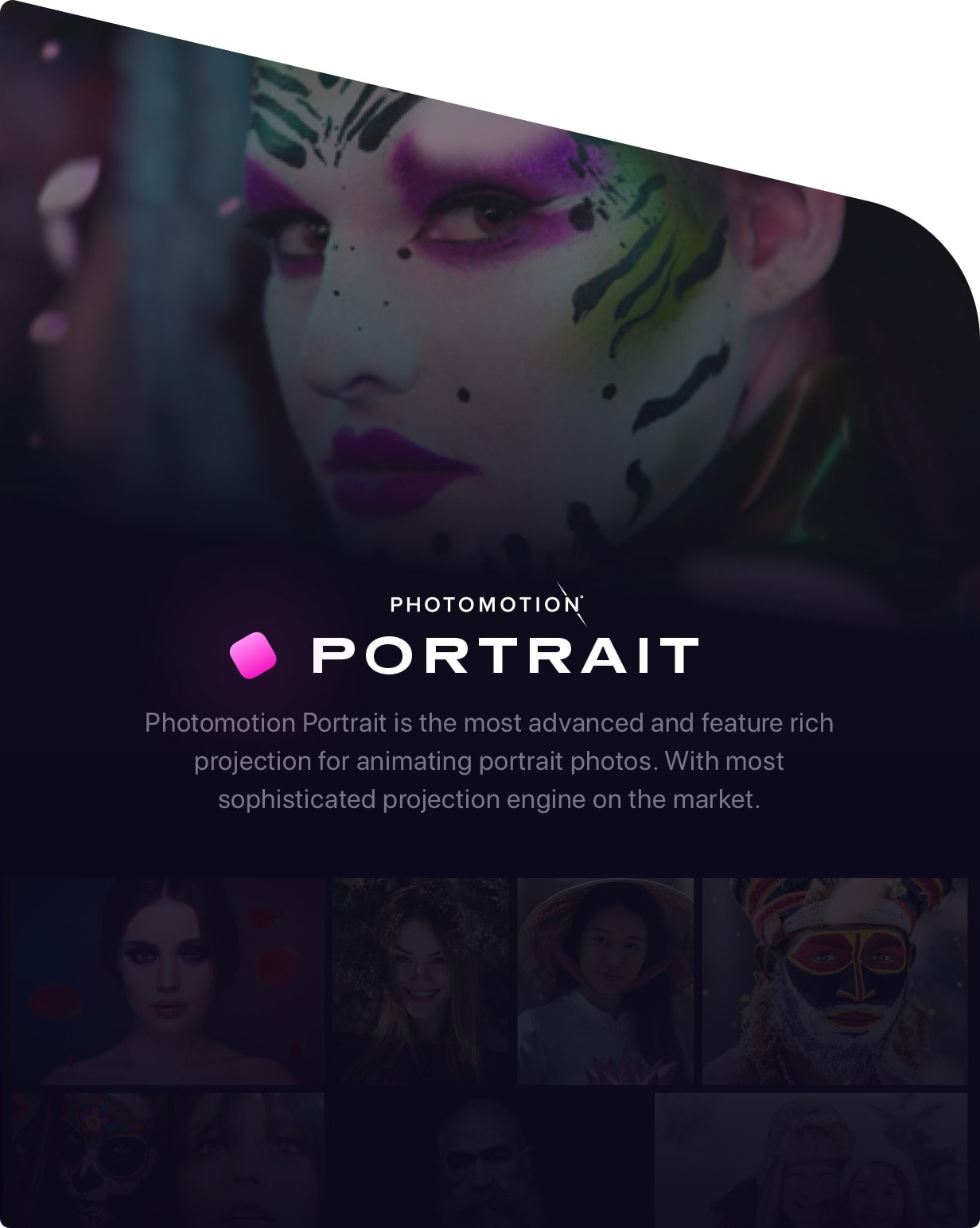 Portrait - Photomotion Portrait is the most advanced and feature rich projection for animating portrait photos. With most sophisticated projection engine on the market.