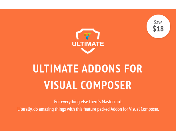 Ultimate Addons for Visual Composer. For everything else there's Mastercard. Literally, do amazing things with this feature packed Addon for Visual Composer.