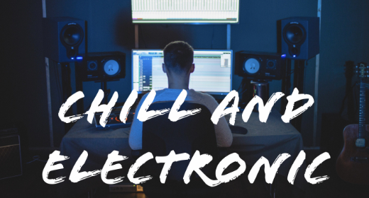 Chill and Electronic Music