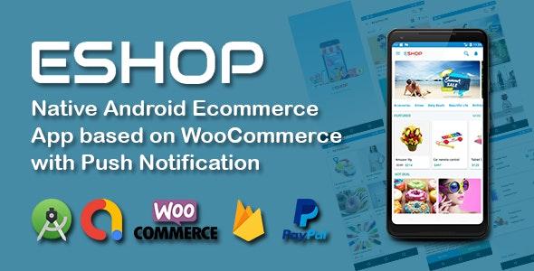 ESHOP - Native Android Ecommerce App based on WooCommerce with Push Notification