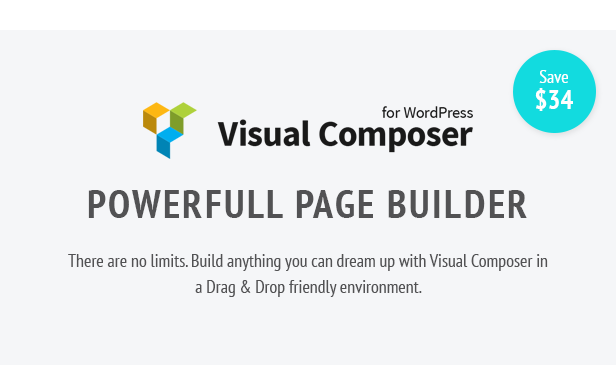 Powerful Page Builder There are no limits. Build anything you can dream up with Visual Composer in a Drag & Drop friendly environment.