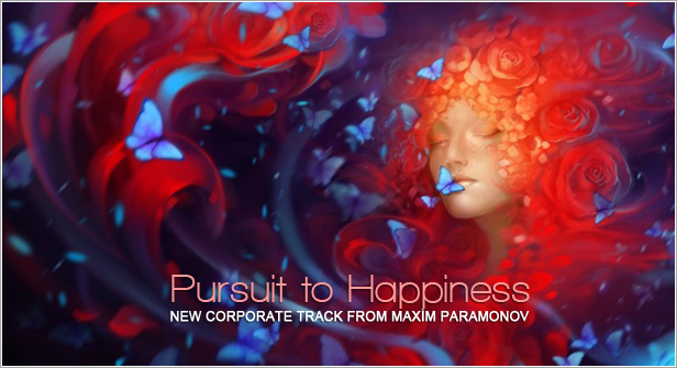 Pursuit to Happiness by M.Paramonov