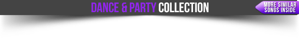 Find more similar Songs in the Dance & Party Collection