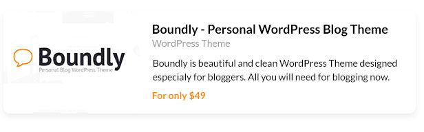 Boundly is beautiful and clean WordPress Theme designed especialy for bloggers. All you will need for blogging now.