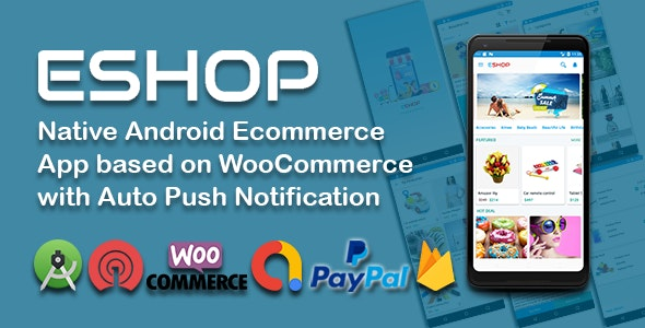 ESHOP - Native Android Ecommerce App based on WooCommerce with Push Notification