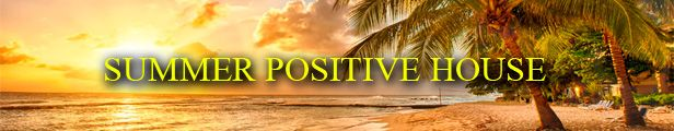 photo SUMMER-POSITIVE-HOUSE_zpsmxhr4zb3.jpg