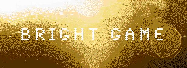 Bright Game