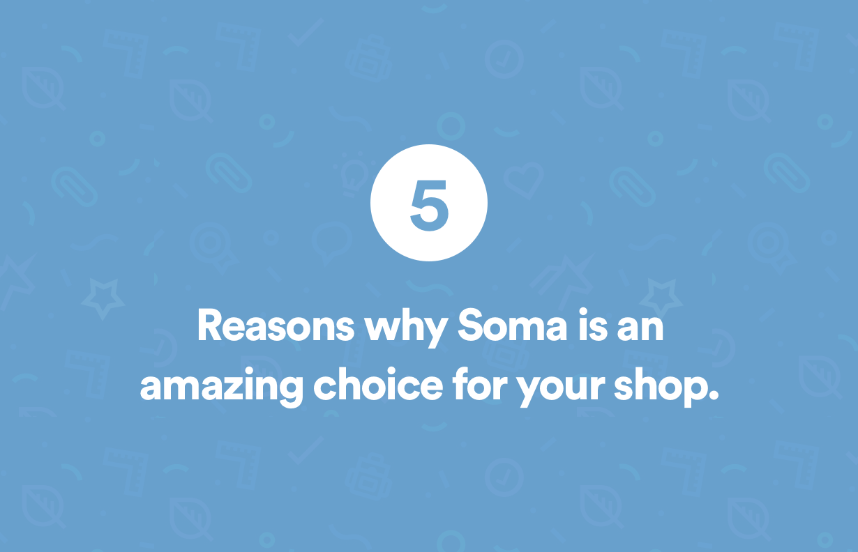 5 Reasons to love Soma