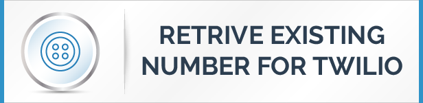 Retrieves Your Existing Number For Twilio