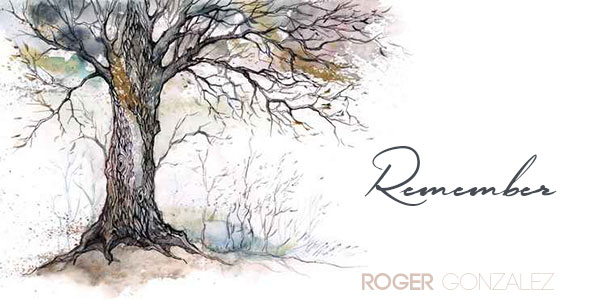 Remember by Roger Gonzalez