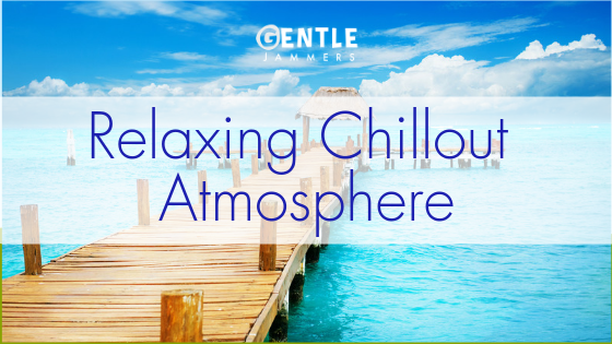 Relaxing Chillout Atmosphere - 1