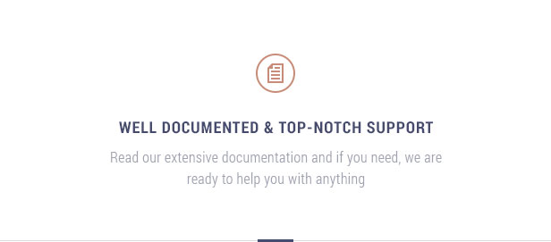 Well documented & top-notch support: Read our extensive documentation and if you need, we are ready to help you with anything