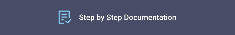Step by step documentation