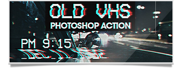 Old vhs photoshop action photo effect