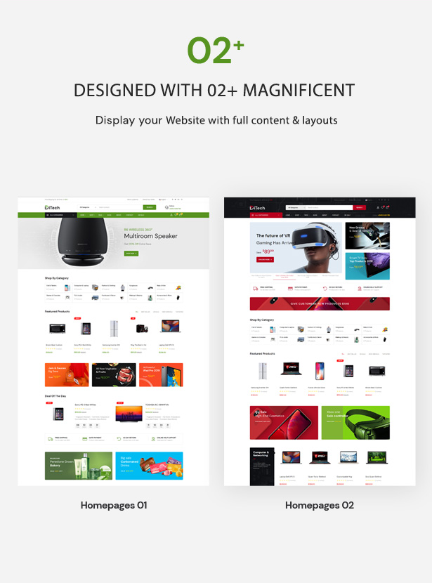 Designed with 02+ magnificent homepages Demos