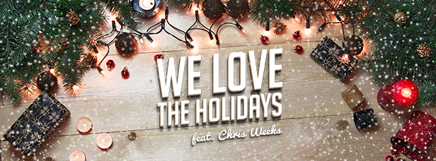 We Love The Holidays