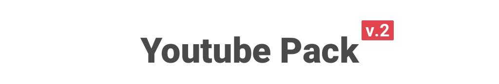 Youtube Pack - 1