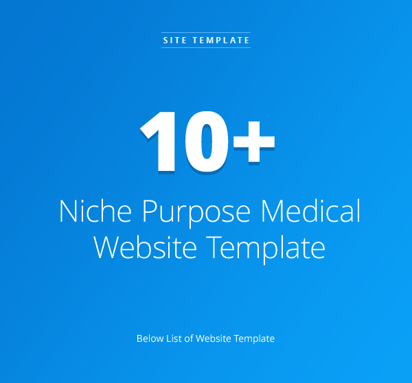 Site | Niche Purpose Medical & Health Care Website Templates