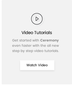 Ceremony Video Guide