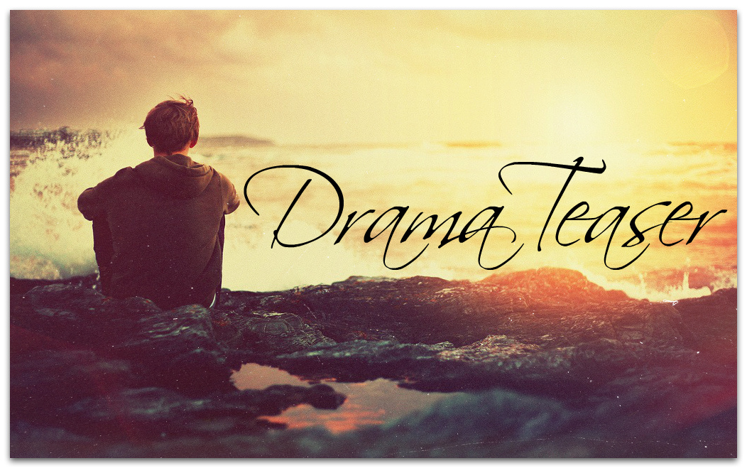 Drama Teaser - 1