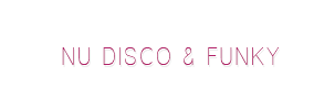 Nu Disco, 80s flashback, indie dance and funky house music